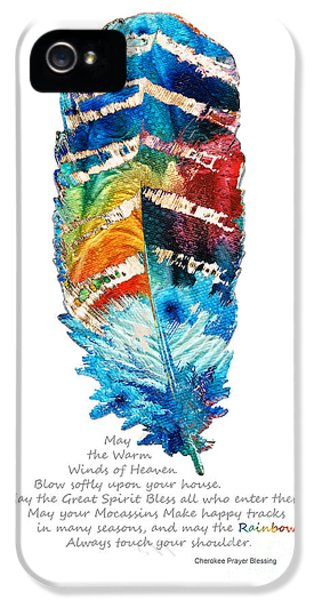 Colorful Feather Art - Cherokee Blessing - By Sharon Cummings IPhone 5 Case