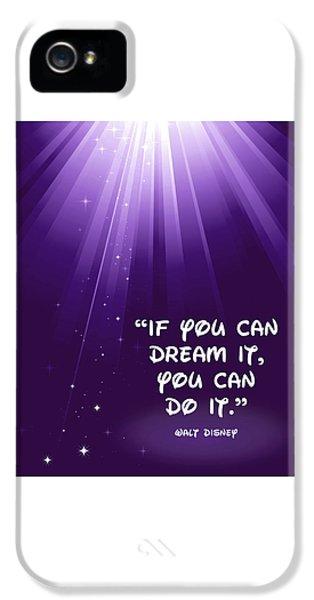 Disney's Dream It IPhone 5 Case by Nancy Ingersoll