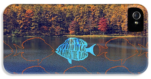 Do Not Be Afraid To Go Against The Flow Fish In Autumn Lake IPhone 5 Case by Beverly Claire Kaiya
