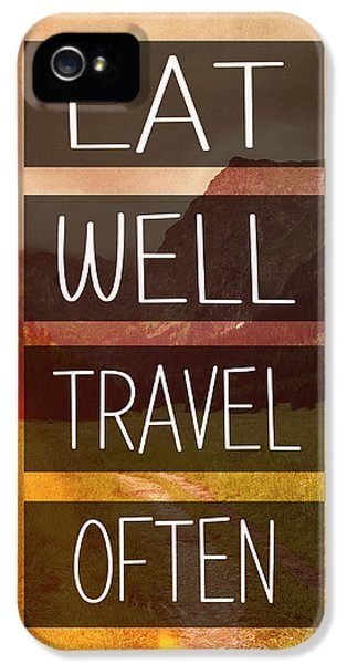 Eat Well Travel Often IPhone 5 Case by Pati Photography