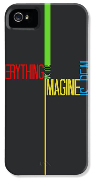 Everything You Imagine Poster IPhone 5 Case by Naxart Studio