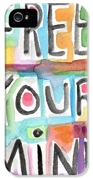 Free Your Mind- Colorful Word Painting IPhone 5 Case by Linda Woods
