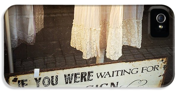 Funny iPhone 5 Case - Funny Quote - If You Were Waiting For A Sign This Is It by Matthias Hauser