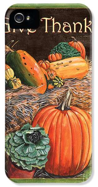 Give Thanks IPhone 5 Case by Debbie DeWitt