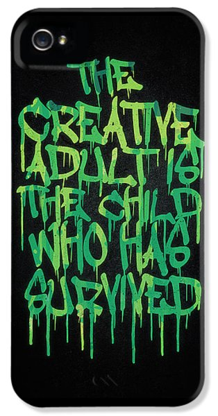 Graffiti Tag Typography The Creative Adult Is The Child Who Has Survived  IPhone 5 Case by Philipp Rietz