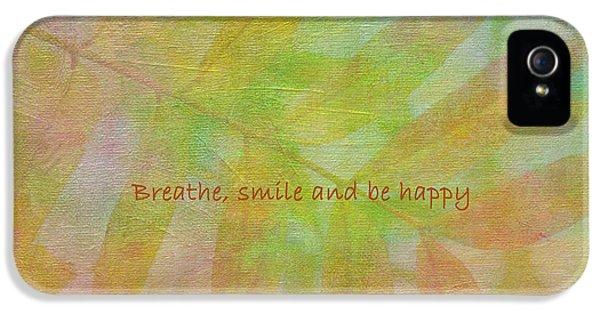 Breathe iPhone 5 Case - Happy Mantra by Irina Wardas
