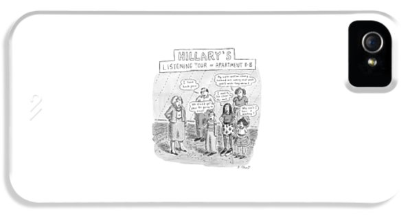 'hillary's Listening Tour Of Apartment 8-b' IPhone 5 Case by Roz Chast