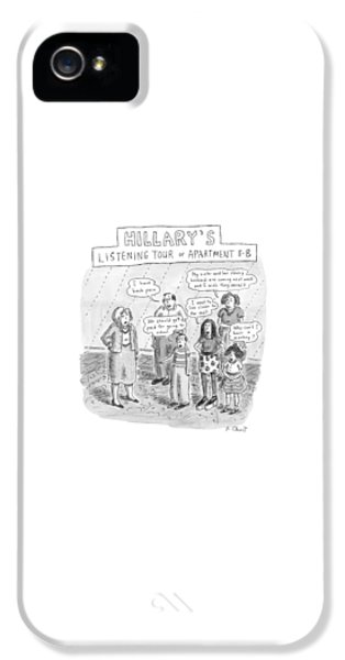 Hillary Clinton iPhone 5 Case - 'hillary's Listening Tour Of Apartment 8-b' by Roz Chast