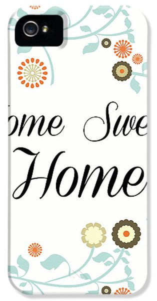 Home Sweet Home IPhone 5 Case by Pati Photography