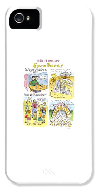 How To Bail Out Eurodisney IPhone 5 Case by Roz Chast