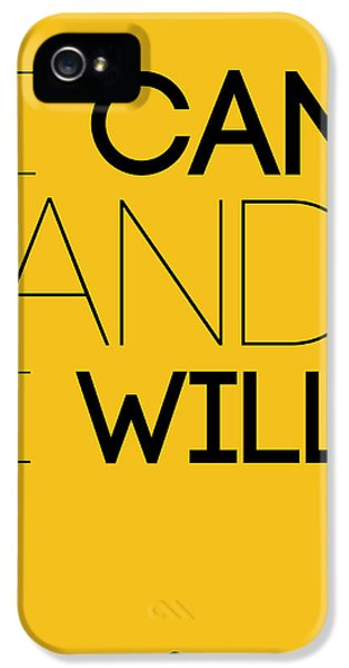 I Can And I Will Poster 2 IPhone 5 Case by Naxart Studio