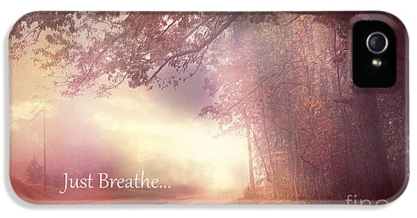 Breathe iPhone 5 Case - Inspirational Nature - Dreamy Surreal Ethereal Inspirational Art Print - Just Breathe.. by Kathy Fornal