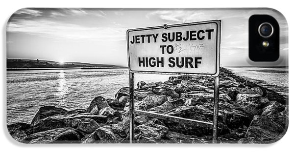 Jetty Subject To High Surf Sign Black And White Picture IPhone 5 Case by Paul Velgos