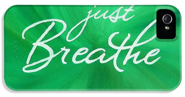 Breathe iPhone 5 Case - Just Breathe - Green by Michelle Eshleman
