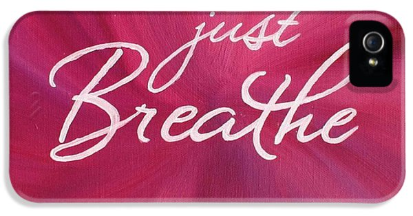 Breathe iPhone 5 Case - Just Breathe - Pink by Michelle Eshleman