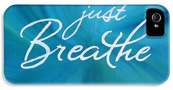 Breathe iPhone 5 Case - Just Breathe - Aqua by Michelle Eshleman