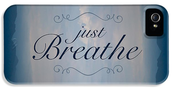 Breathe iPhone 5 Case - Just Breathe by Shane Holsclaw