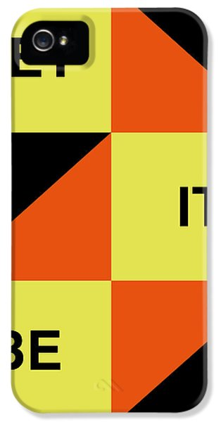 Let It Be Poster IPhone 5 Case by Naxart Studio