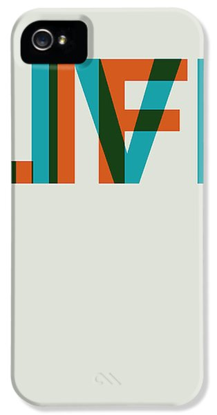 Live Life Poster 2 IPhone 5 Case by Naxart Studio