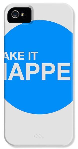 Make It Happen Poster IPhone 5 Case by Naxart Studio