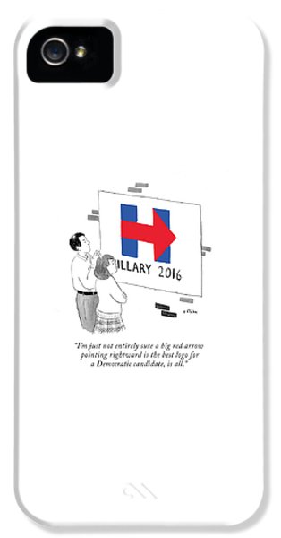 Hillary Clinton iPhone 5 Case - Not Entirely Sure A Big Red Arrow Pointing by Emily Flake