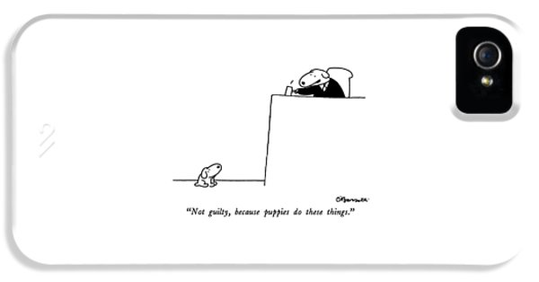 Not Guilty, Because Puppies Do These Things IPhone 5 Case by Charles Barsotti