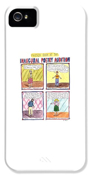 Passed Over At The Inaugural Poetry Audition IPhone 5 Case