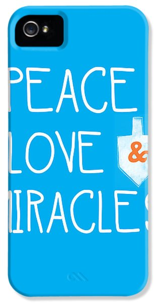 Peace Love And Miracles With Dreidel  IPhone 5 Case by Linda Woods