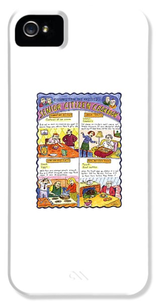 Recipes From The Revised Senior Citizen Cookbook IPhone 5 Case by Roz Chast