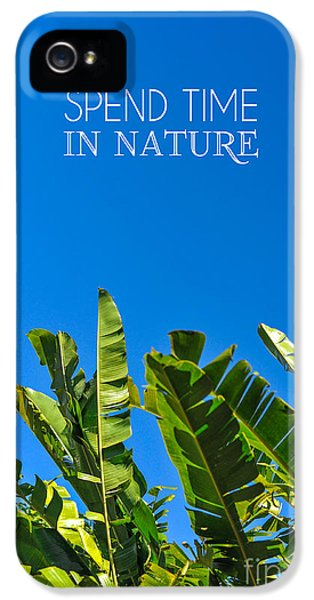 Breathe iPhone 5 Case - Spend Time In Nature by L Bee