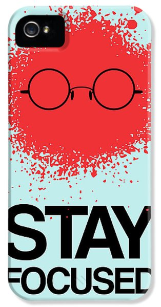 Stay Focused Splatter Poster 1 IPhone 5 / 5s Case by Naxart Studio