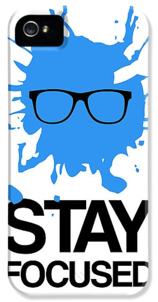 Stay Focused Splatter Poster 2 IPhone 5 / 5s Case by Naxart Studio