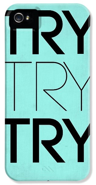 Try Try Try Poster Blue IPhone 5 Case by Naxart Studio