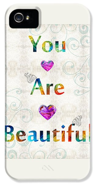 Uplifting Art - You Are Beautiful By Sharon Cummings IPhone 5 Case by Sharon Cummings