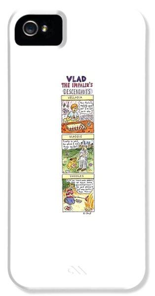 Vlad The Impaler's Descendants IPhone 5 Case by Roz Chast