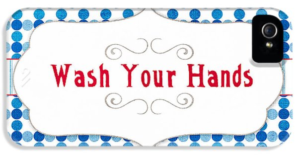 Wash Your Hands Sign IPhone 5 Case by Linda Woods