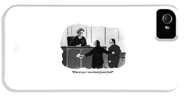 What Are You - Some Kind Of Justice Freak? IPhone 5 Case by Danny Shanahan