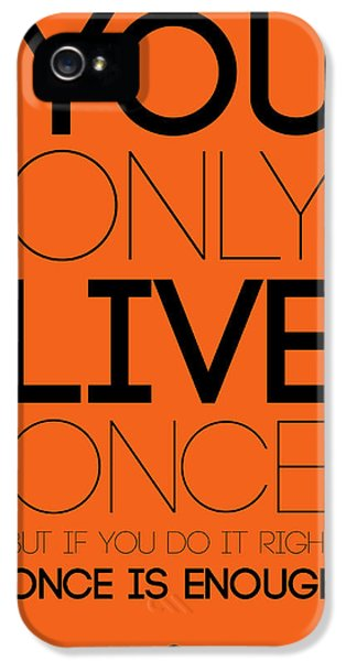 You Only Live Once Poster Orange IPhone 5 Case