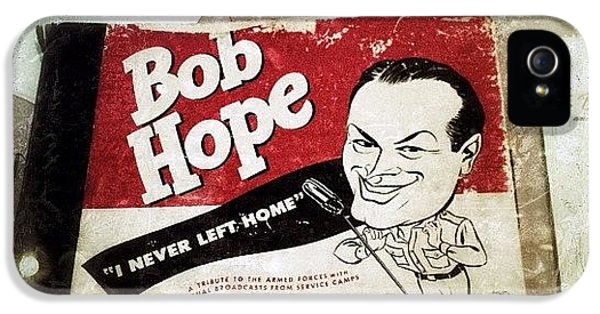 i Never Left Home By Bob Hope: His IPhone 5 Case by Natasha Marco
