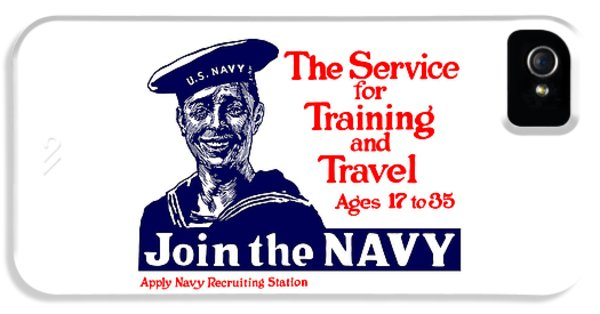 Join The Navy - The Service For Training And Travel IPhone 5 Case by War Is Hell Store