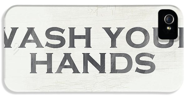 Wash Your Hands Modern Farm Sign- Art By Linda Woods IPhone 5 Case by Linda Woods