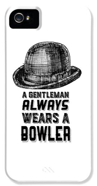 A Gentleman Always Wears A Bowler IPhone 5 Case