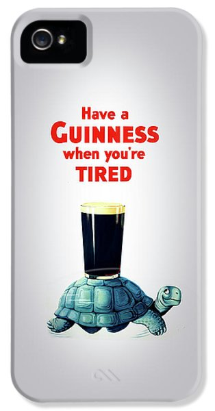 Guinness When You're Tired IPhone 5 Case by Mark Rogan