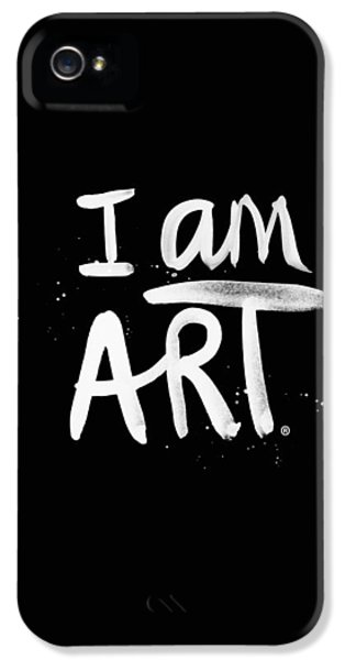 iPhone 5 Case - I Am Art- Painted by Linda Woods