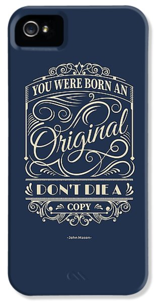 You Were Born An Original Motivational Quotes Poster IPhone 5 Case by Lab No 4