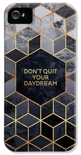 Don't Quit Your Daydream IPhone 5 Case by Elisabeth Fredriksson