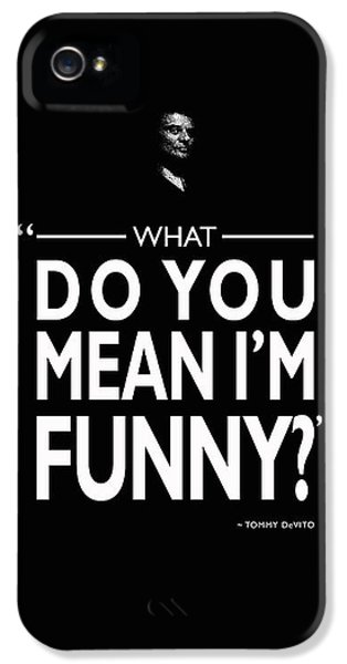 What Do You Mean Im Funny IPhone 5 Case
