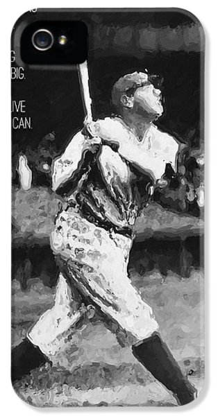 Babe Ruth Swing Big Quote IPhone 5 Case by Iguanna Espinosa