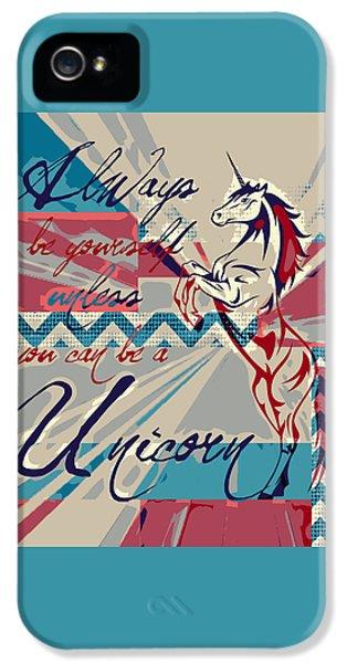 Be A Unicorn 1 IPhone 5 Case by Brandi Fitzgerald