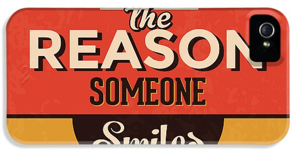 Be The Reason Someone Smiles Today IPhone 5 Case